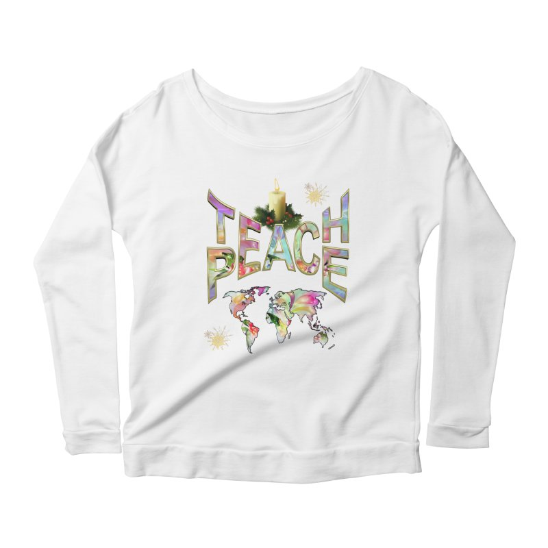 Teach Peace celebration Women's Longsleeve Scoopneck  by NadineMay Artist Shop