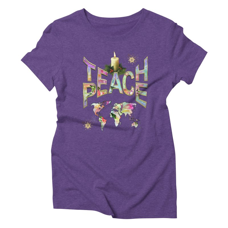 Teach Peace celebration Women's Triblend T-Shirt by NadineMay Artist Shop