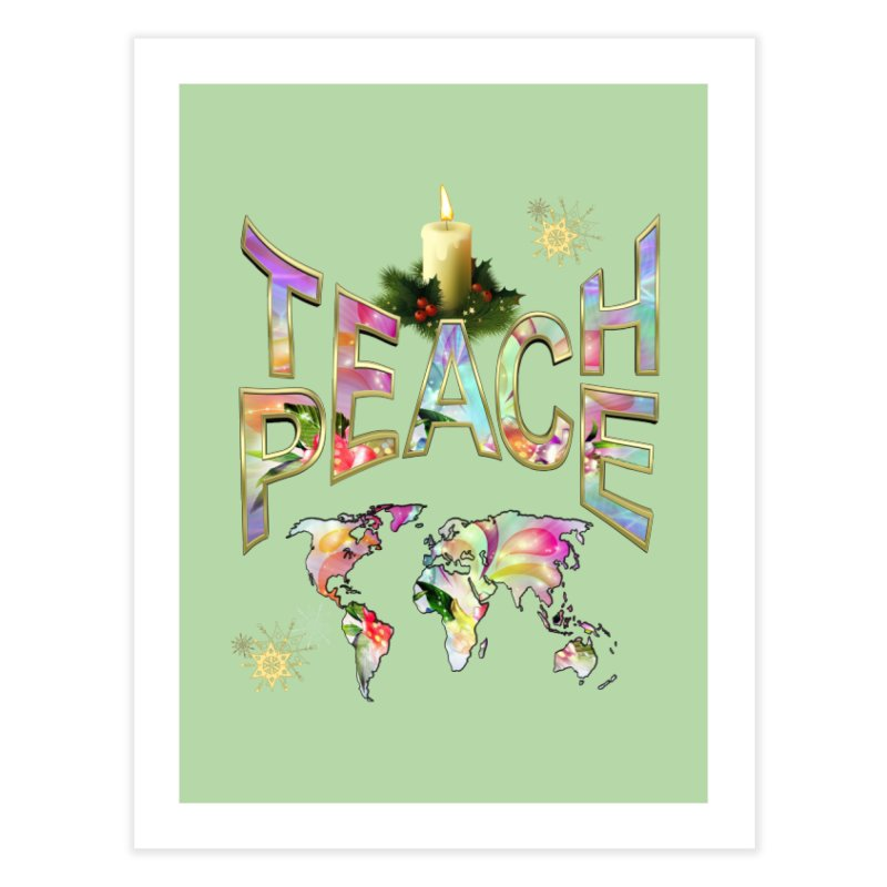 Teach Peace celebration Home Fine Art Print by NadineMay Artist Shop