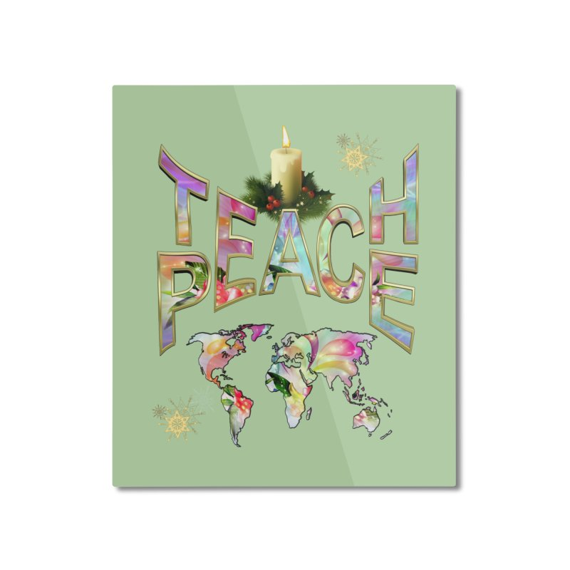 Teach Peace celebration Home Mounted Aluminum Print by NadineMay Artist Shop