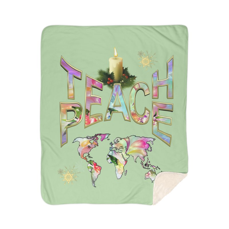 Teach Peace celebration Home Sherpa Blanket Blanket by NadineMay Artist Shop