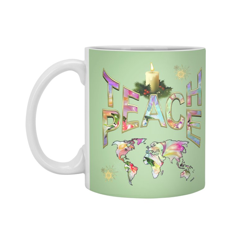 Teach Peace celebration Accessories Standard Mug by NadineMay Artist Shop