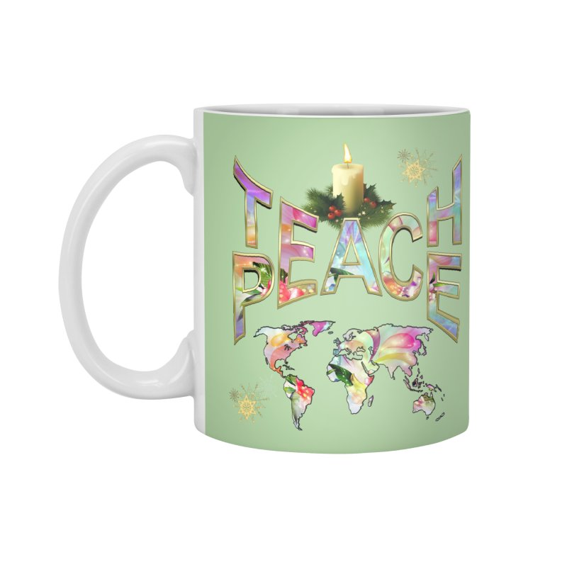 Teach Peace celebration Accessories Mug by NadineMay Artist Shop