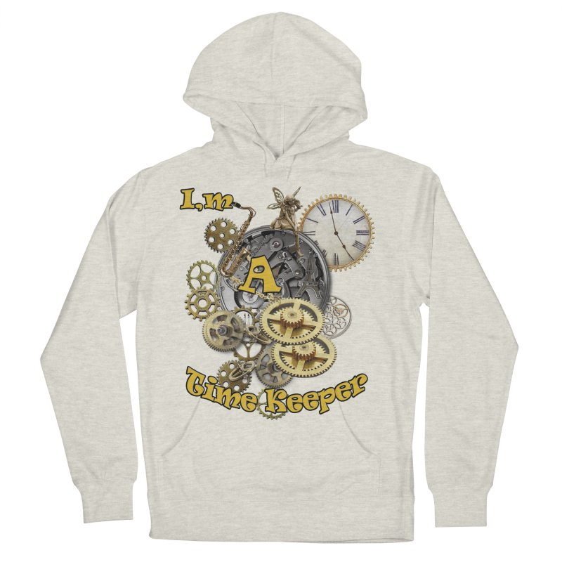 I'm a Time keeper Men's Pullover Hoody by justkidding's Artist Shop