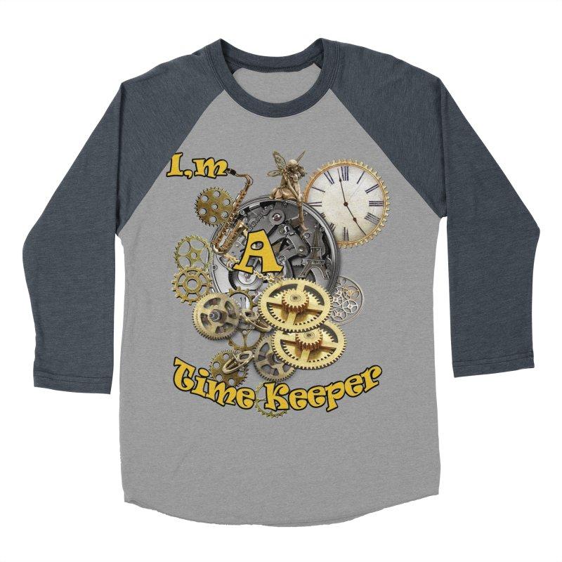 I'm a Time keeper Women's Baseball Triblend T-Shirt by justkidding's Artist Shop
