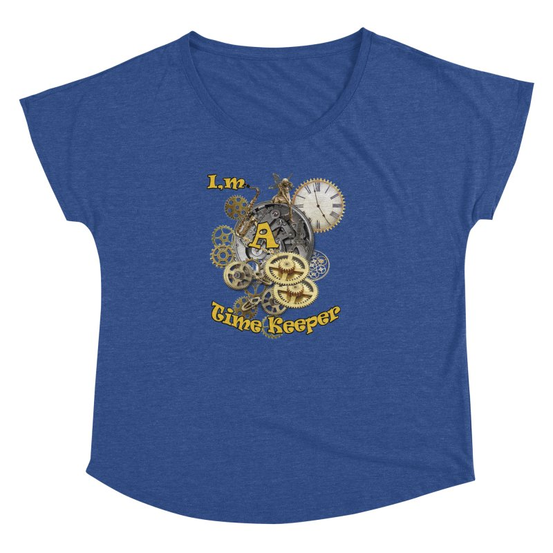 I'm a Time keeper Women's Dolman by justkidding's Artist Shop