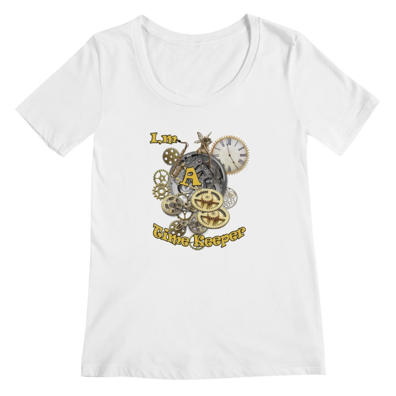 I'm a Time keeper Women's Scoopneck by justkidding's Artist Shop