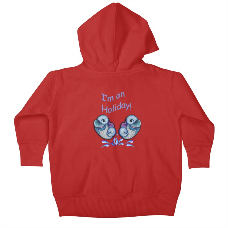 I'm on Holiday Kids Baby Zip-Up Hoody by justkidding's Artist Shop