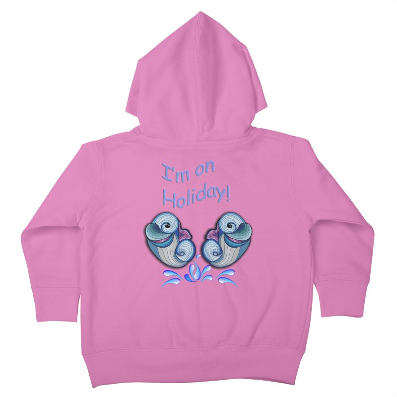 I'm on Holiday Kids Toddler Zip-Up Hoody by justkidding's Artist Shop