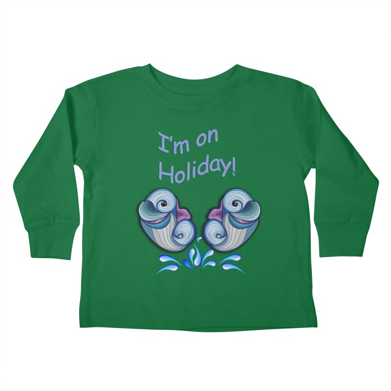 I'm on Holiday Kids Toddler Longsleeve T-Shirt by NadineMay Artist Shop