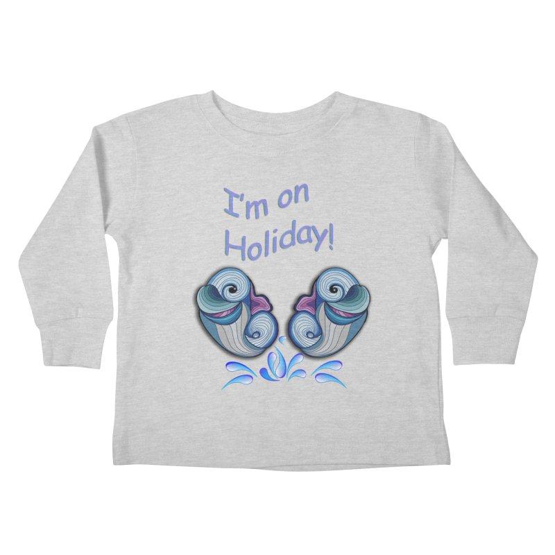 I'm on Holiday Kids Toddler Longsleeve T-Shirt by NadineMay Artist Shop