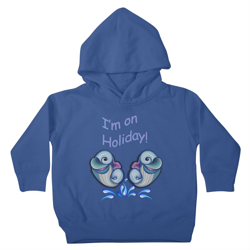 I'm on Holiday Kids Toddler Pullover Hoody by justkidding's Artist Shop