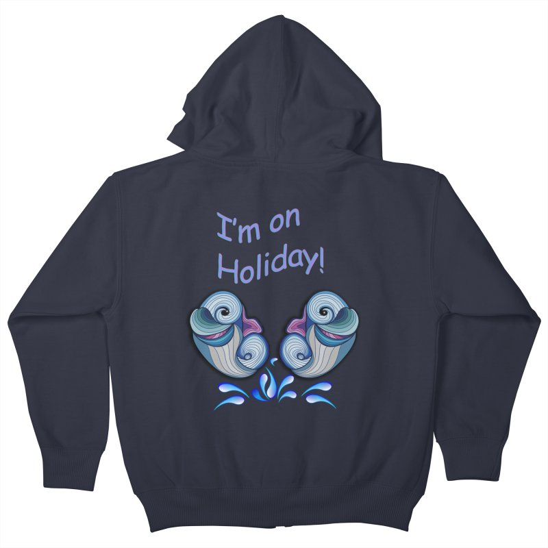I'm on Holiday Kids Zip-Up Hoody by justkidding's Artist Shop