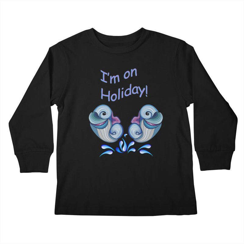 I'm on Holiday Kids Longsleeve T-Shirt by justkidding's Artist Shop