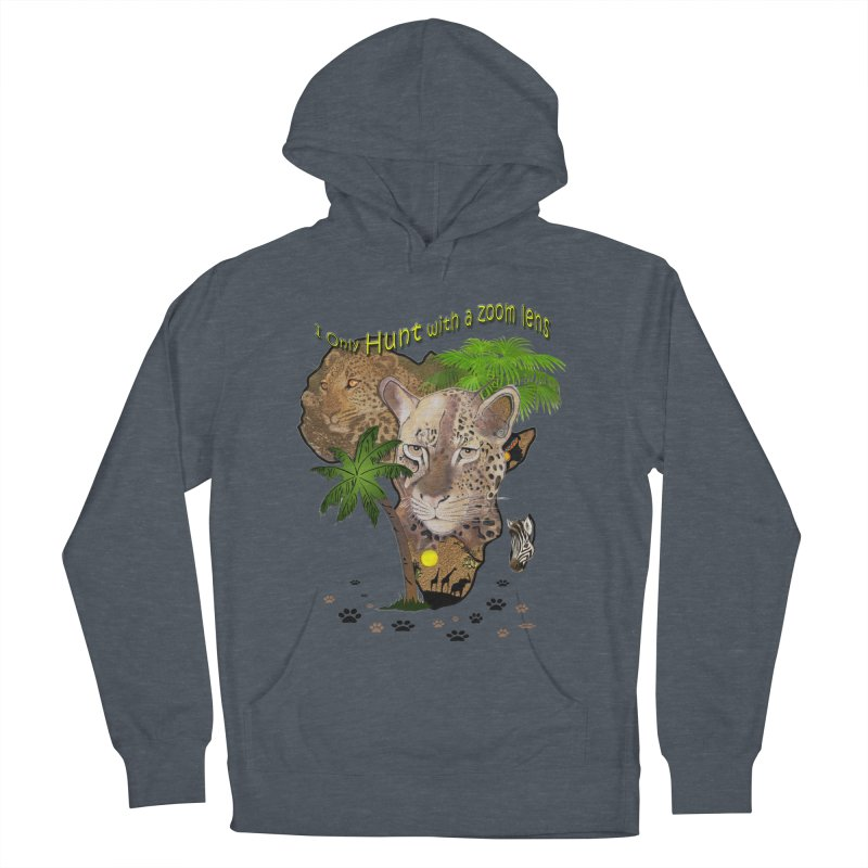 Only hunt with a zoom lens Men's French Terry Pullover Hoody by NadineMay Artist Shop