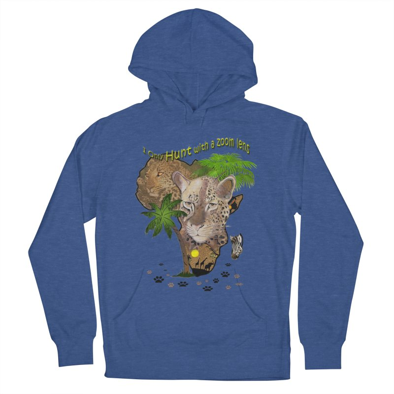 Only hunt with a zoom lens Men's Pullover Hoody by NadineMay Artist Shop