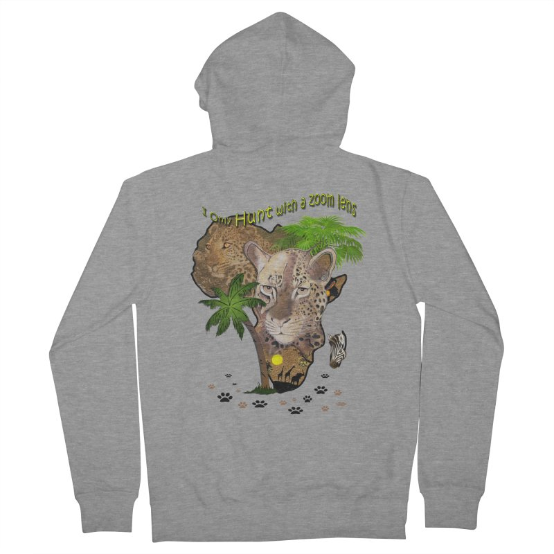 Only hunt with a zoom lens Men's French Terry Zip-Up Hoody by NadineMay Artist Shop