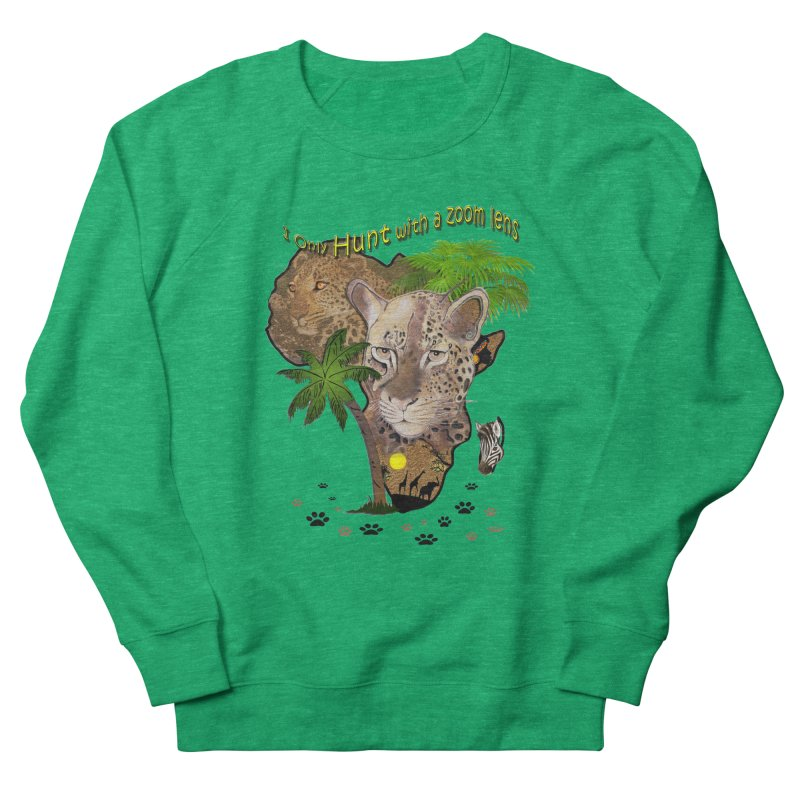 Only hunt with a zoom lens Men's French Terry Sweatshirt by NadineMay Artist Shop