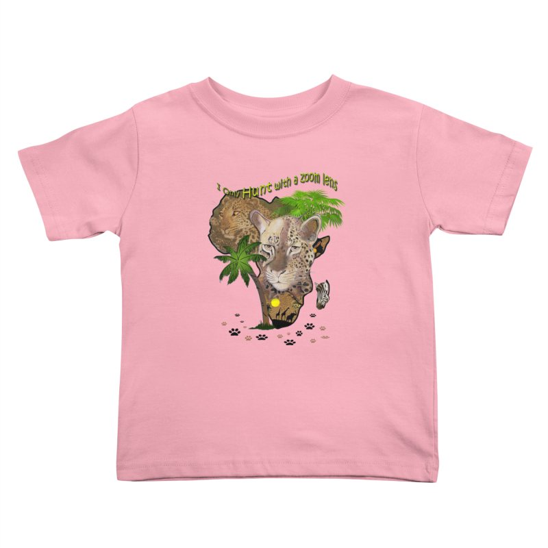 Only hunt with a zoom lens Kids Toddler T-Shirt by NadineMay Artist Shop