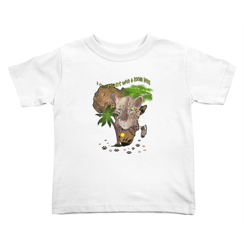 Only hunt with a zoom lens Kids Toddler T-Shirt by justkidding's Artist Shop