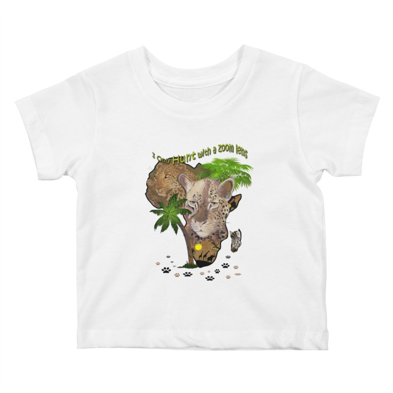 Only hunt with a zoom lens Kids Baby T-Shirt by NadineMay Artist Shop