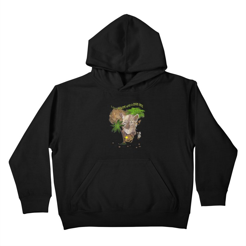 Only hunt with a zoom lens Kids Pullover Hoody by justkidding's Artist Shop