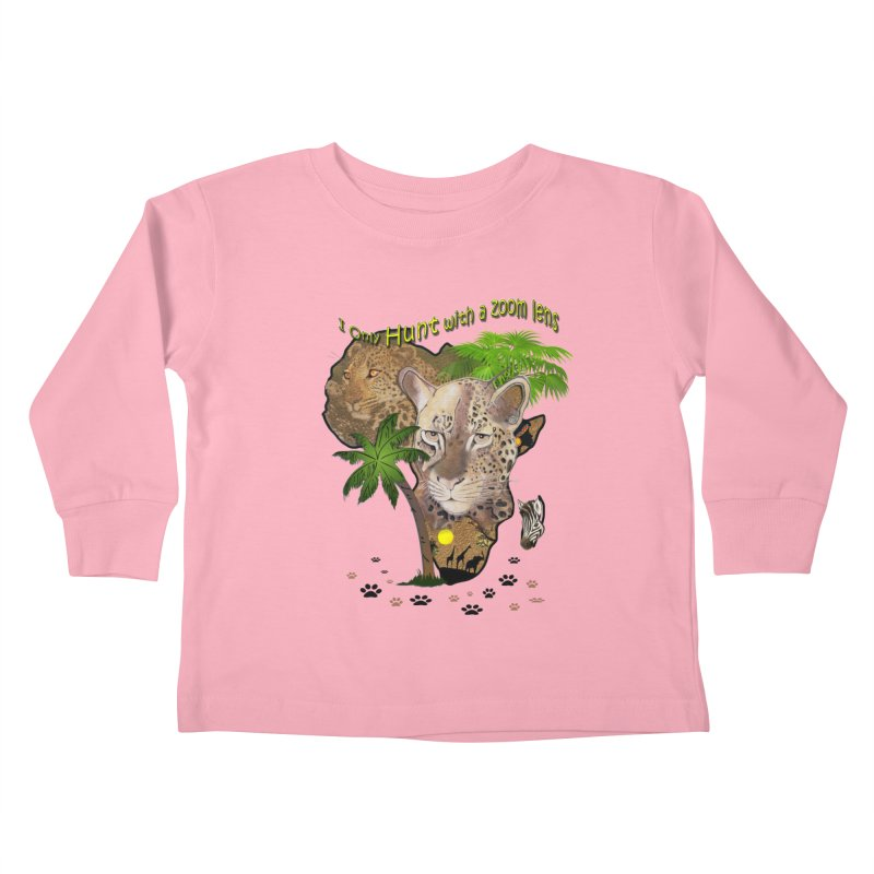 Only hunt with a zoom lens Kids Toddler Longsleeve T-Shirt by NadineMay Artist Shop