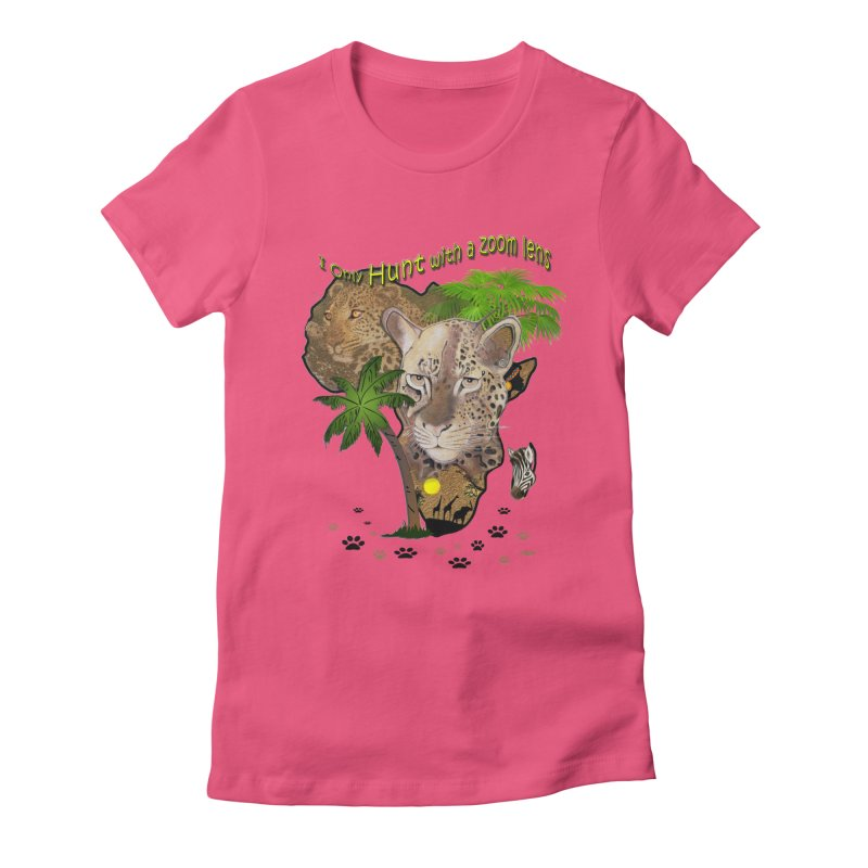 Only hunt with a zoom lens Women's Fitted T-Shirt by justkidding's Artist Shop