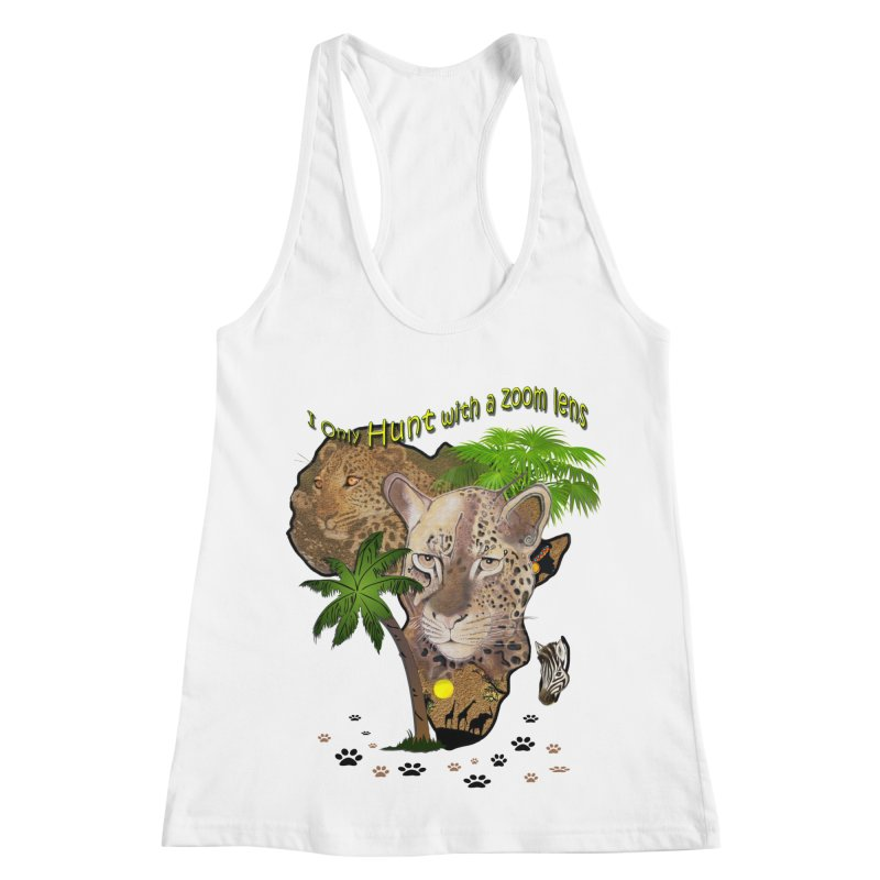 Only hunt with a zoom lens Women's Racerback Tank by NadineMay Artist Shop