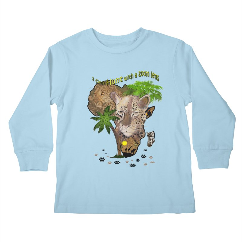 Only hunt with a zoom lens Kids Longsleeve T-Shirt by NadineMay Artist Shop