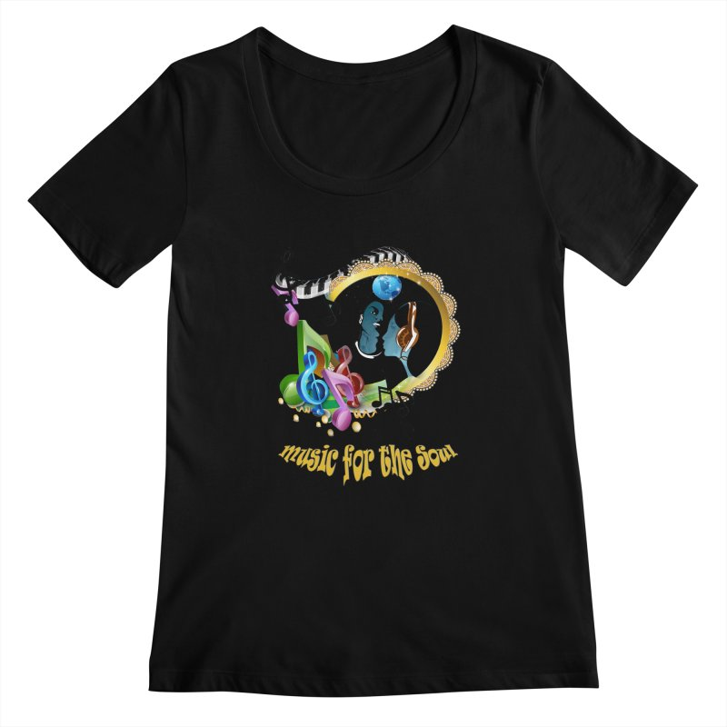 Music for the Soul Women's Scoopneck by justkidding's Artist Shop