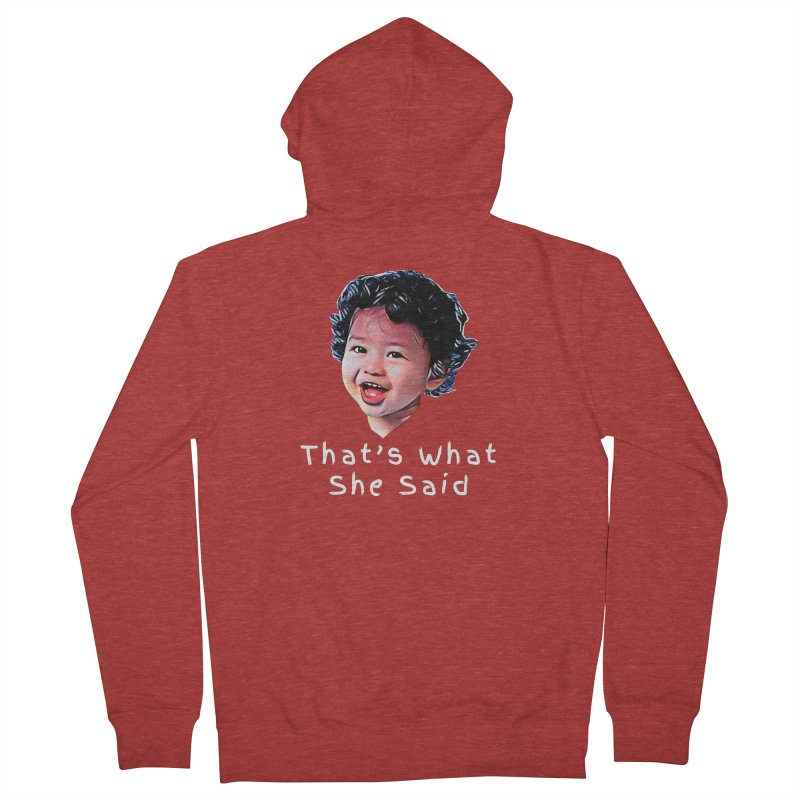 That's What She Said Women's French Terry Zip-Up Hoody by Swag Stop by justsaying.ASIA