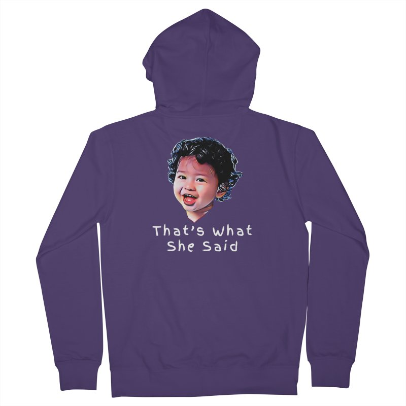 That's What She Said Women's Zip-Up Hoody by Swag Stop by justsaying.ASIA