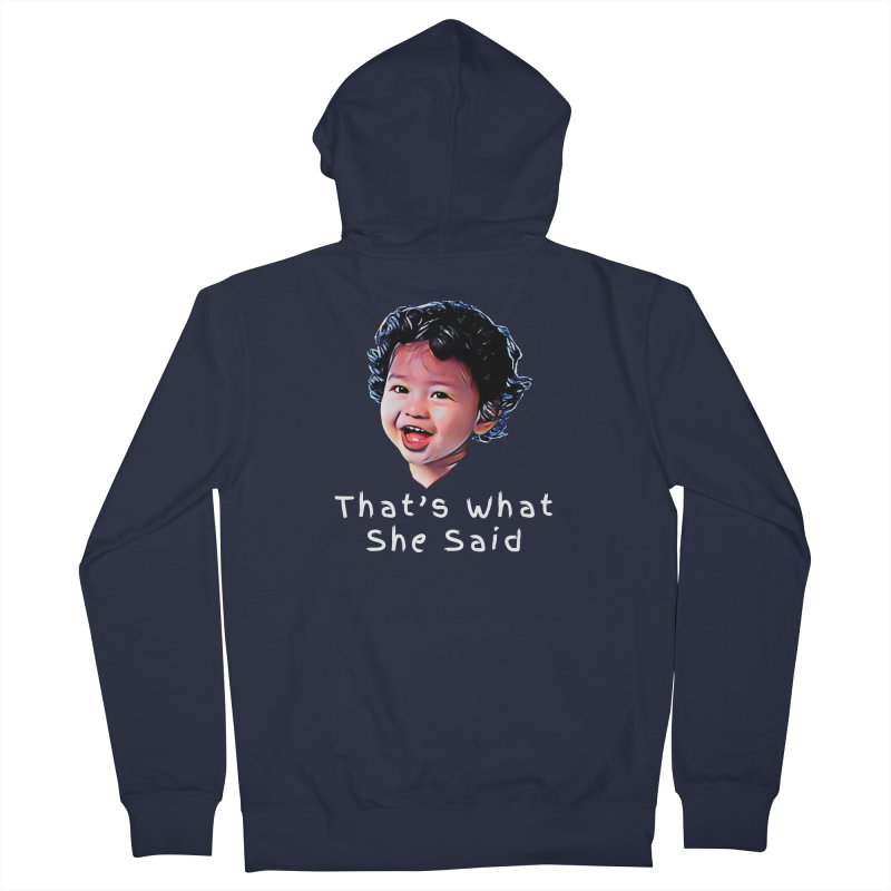 That's What She Said Men's French Terry Zip-Up Hoody by Swag Stop by justsaying.ASIA