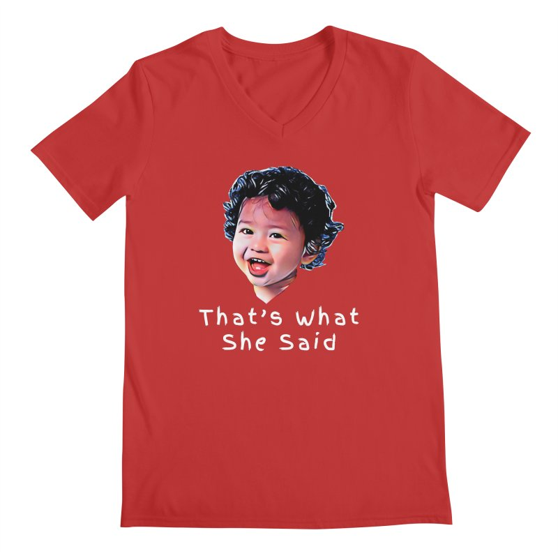 That's What She Said Men's V-Neck by Swag Stop by justsaying.ASIA