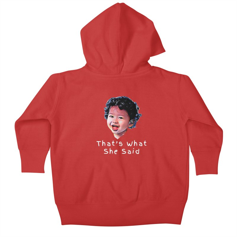 That's What She Said Kids Baby Zip-Up Hoody by Swag Stop by justsaying.ASIA