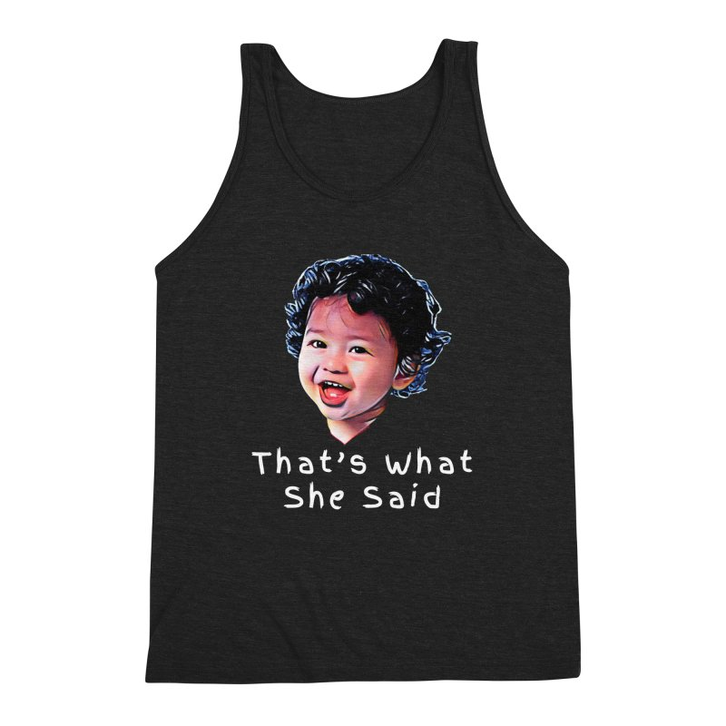 That's What She Said Men's Tank by Swag Stop by justsaying.ASIA