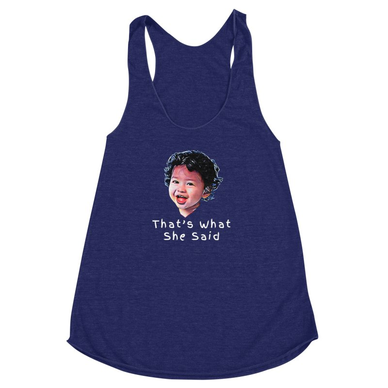 That's What She Said Women's Racerback Triblend Tank by Swag Stop by justsaying.ASIA