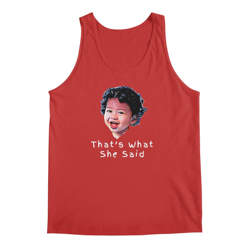 That's What She Said Men's Regular Tank by Swag Stop by justsaying.ASIA