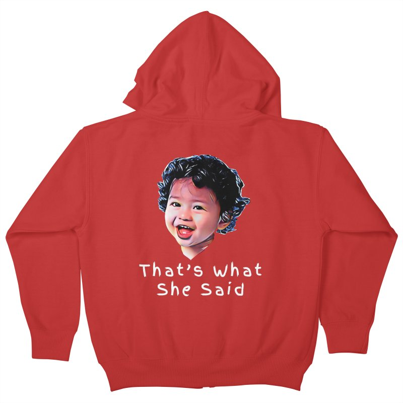 That's What She Said Kids Zip-Up Hoody by Swag Stop by justsaying.ASIA