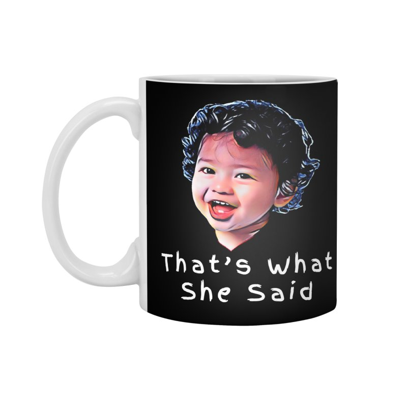That's What She Said Accessories Standard Mug by Swag Stop by justsaying.ASIA
