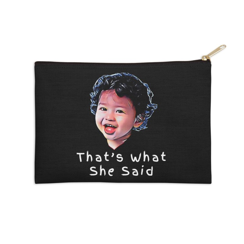 That's What She Said Accessories Zip Pouch by Swag Stop by justsaying.ASIA