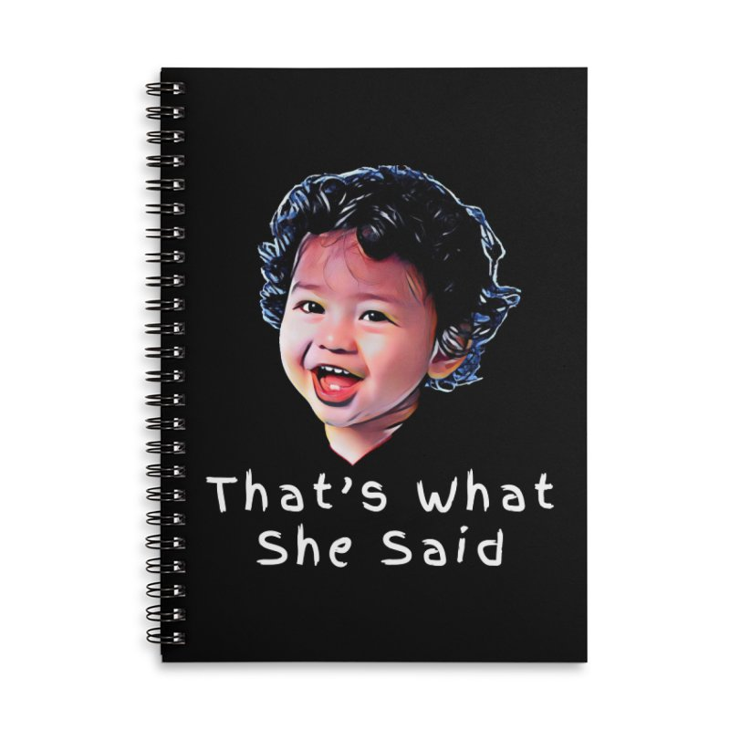 That's What She Said Accessories Lined Spiral Notebook by Swag Stop by justsaying.ASIA