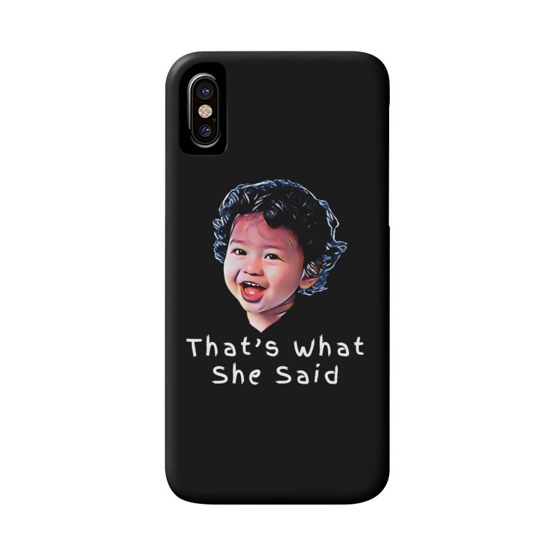 That's What She Said Accessories Phone Case by Swag Stop by justsaying.ASIA