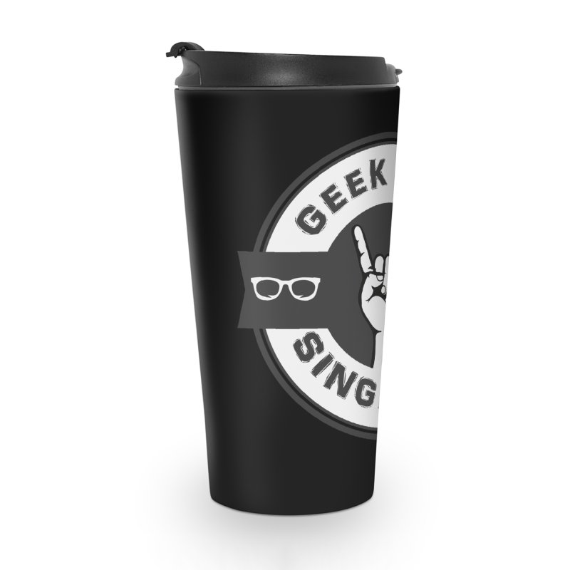 Geek Out Singapore Accessories Travel Mug by Swag Stop by justsaying.ASIA