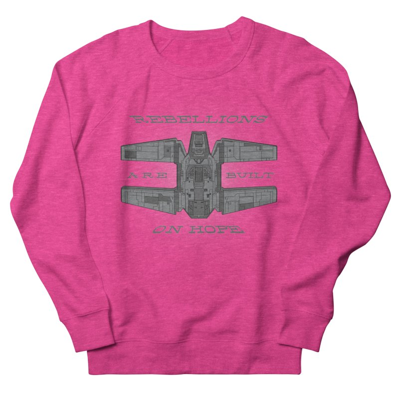 Rebellions Are Built On Hope Women's French Terry Sweatshirt by Swag Stop by justsaying.ASIA