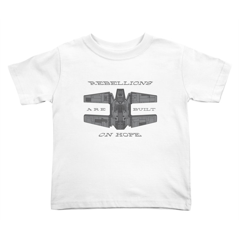 Rebellions Are Built On Hope Kids Toddler T-Shirt by Swag Stop by justsaying.ASIA
