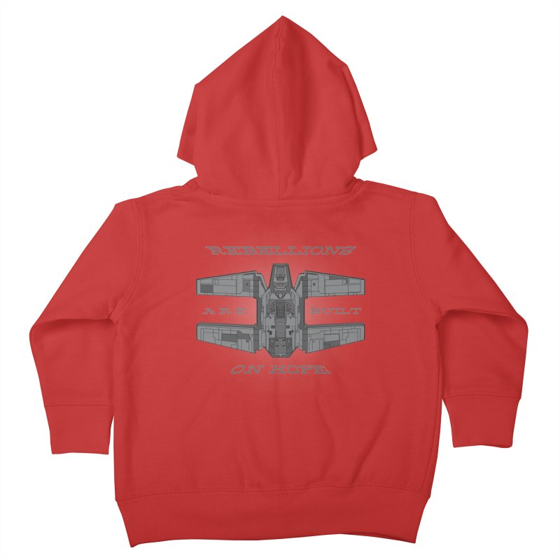 Rebellions Are Built On Hope Kids Toddler Zip-Up Hoody by Swag Stop by justsaying.ASIA