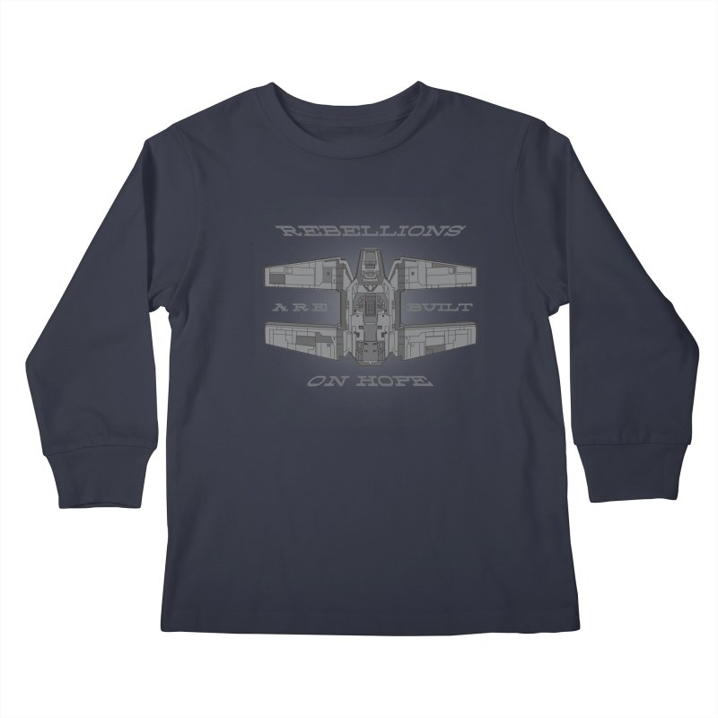 Rebellions Are Built On Hope Kids Longsleeve T-Shirt by Swag Stop by justsaying.ASIA