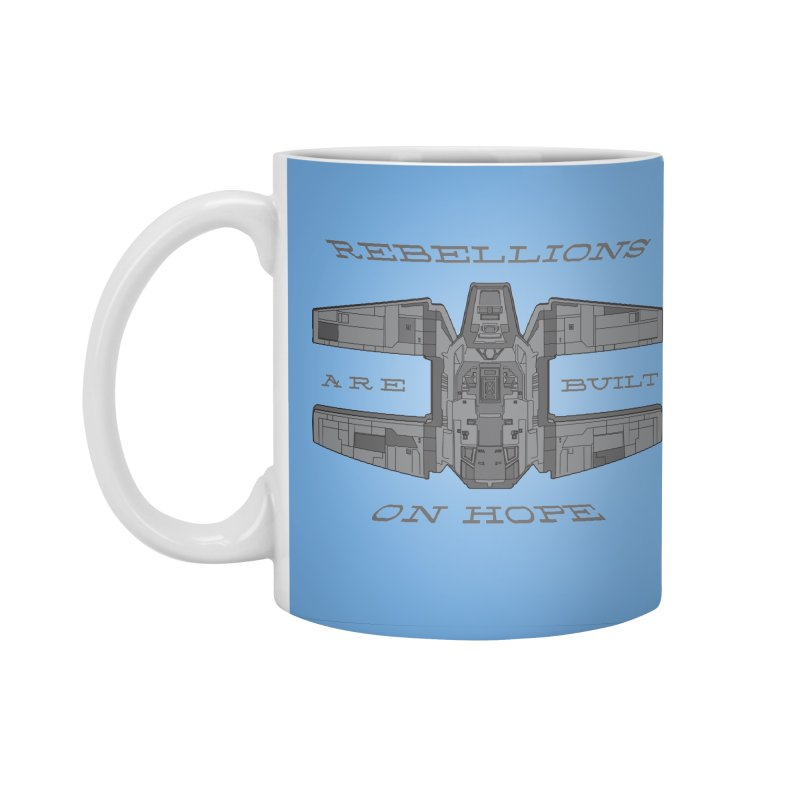 Rebellions Are Built On Hope Accessories Standard Mug by Swag Stop by justsaying.ASIA